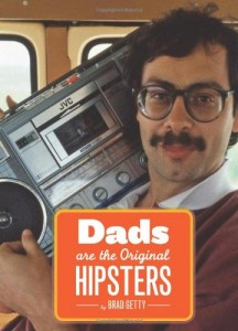 Dads are the original hipster book/by Brad Getty/Amazon